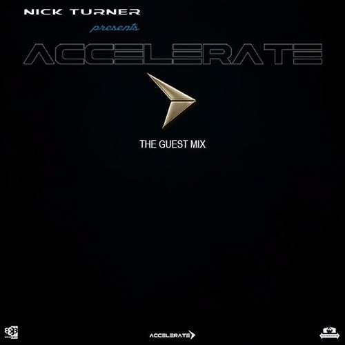 Nick Turner pres ACCELERATE #TheGuestMix