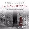 Les Parisiennes by Anne Sebba, audiobook excerpt