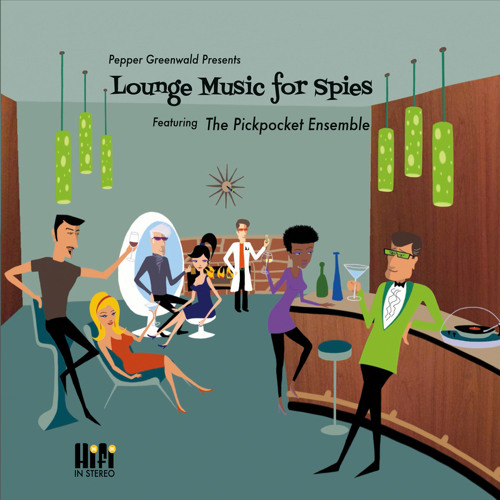 Pepper Greenwald Presents Lounge Music for Spies