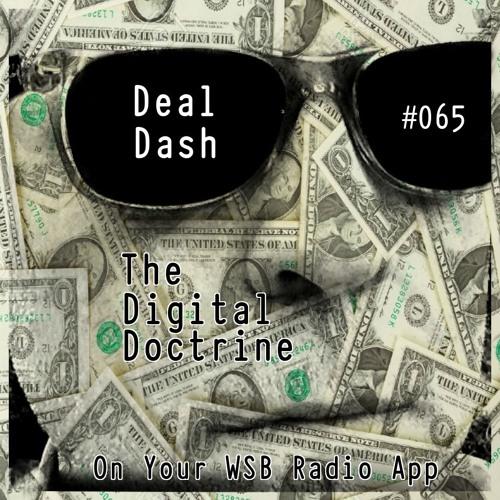 The Digital Doctrine #065 - Deal Dash