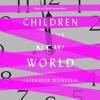 Children of the New World by Alexander Weinstein, audiobook excerpt