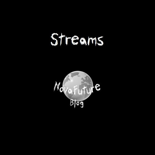 NovaFuture Blog: Streams (Part 1)