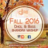 FALL 2016 DHOL & BASS BHANGRA MASHUP | LATEST PUNJABI SONGS OCTOBER 2016