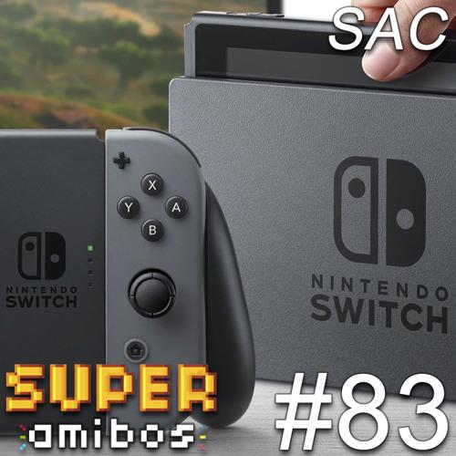 SAC 83 - Nintendo NX Redemption (convidado: JM Trevisan)
