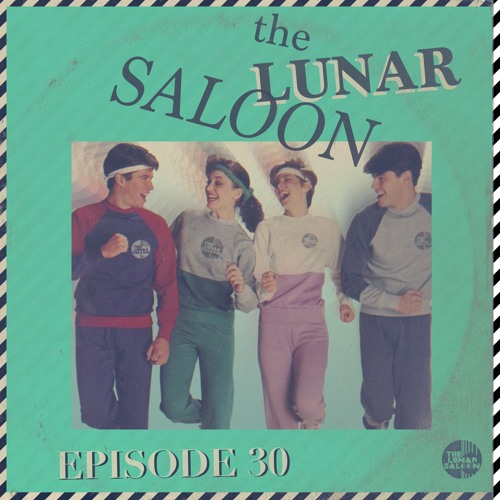 The Lunar Saloon - Episode 30