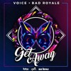 Voice featuring Bad Royale - Get Away (2017 Soca))