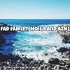 FAD FAN (Ft. Mohji and AZN)