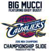 Championship Slide Line Dance(Cleveland Cavs Edition) - Big Mucci Ft Baby Bugsy (prod By Poly Rob)