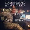 Martin Garrix & David Guetta - Blue Flames (GOYI Mix) FREE DOWNLOAD=BUY