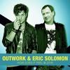 OUTWORK & ERIC SOLOMON