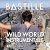 Bastille - Wild World (Complete Edition Album Instrumentals)