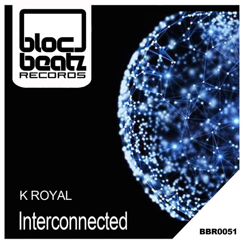 K Royal - Interconnected (Original Mix)