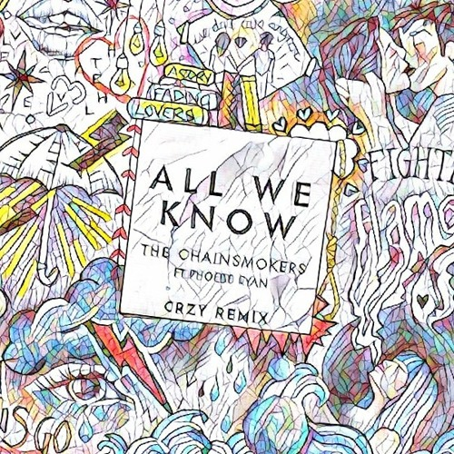 The Chainsmokers feat. Phoebe Ryan - All We Know (CRZY Remix)