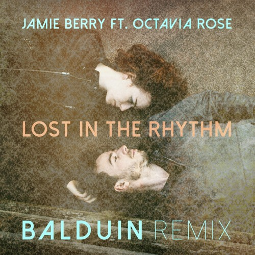 Jamie Berry ft. Octavia Rose - Lost In The Rhythm (Balduin Remix) I FREE DOWNLOAD