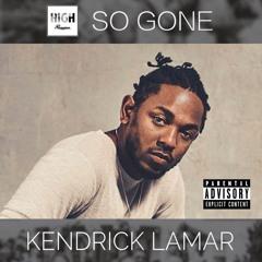 Kendrick Lamar - So Gone (High Premium Mashup)