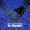 Major Lazer - Be Together (feat. Wild Belle)[FLAP JACK REMIX] ด้้้้้...