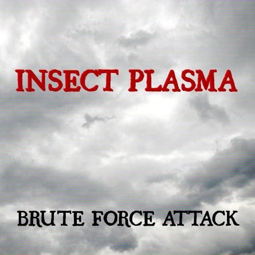 Insect Plasma - Snippets of the album Brute Force Attack