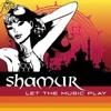Let the music play by DJashwini - shamur