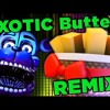 FNAF - Exotic Butters (Margarine Remix)