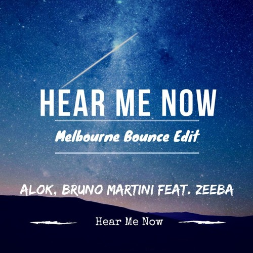Baixar Alok, Bruno Martini Feat. Zeeba - Hear Me Now ( Melbourne Bounce Edit )