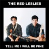 The Red Leslies - Tell Me I Will Be Fine