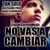 No vas a cambiar R-sad(CarlosCorreaMusic)