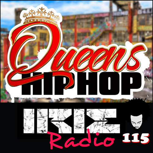 IrieRadio 115 - Queens Hip Hop 101