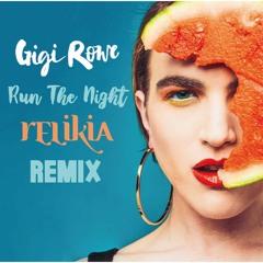 Gigi Rowe - Run The Night (Relikia Remix)