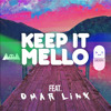 Marshmello - Keep it Mello ft. Omar LinX (Sikdope Remix)