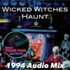 Wicked Witches Haunt 1994 Audio Mix