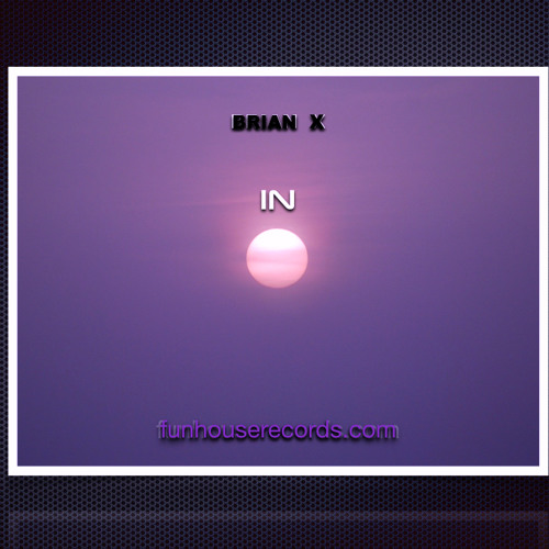 """""""IN"""" By BRIAN X (live session mix)PREVIEW"""