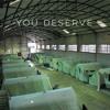 You Deserve