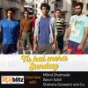 Tu Hai Mera Sunday Interview | DESIblitz.com