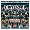 BEYONCÉ | Intro / Formation / Sorry | The Formation World Tour Studio Version