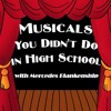 What I Did for Love (Songs) - Musicals You Didn't Do in High School 10/23/16