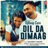 Dil Da Dimag Sharry Mann(DjBaap.Com)
