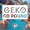 Geko - Go Round (Official Video) @RealGeko