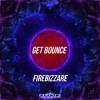 Firebizzare - Get Bounce (Original Mix) OUT NOW
