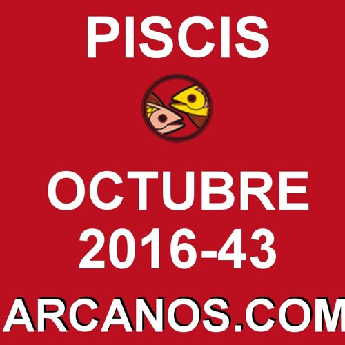 PISCIS OCTUBRE 2016 - 16 Al 22 De Octubre - Horoscopo Del Amor Solteros Parejas - ARCANOS.COM