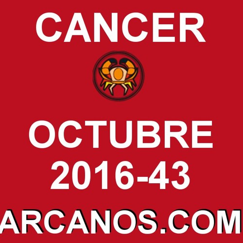 CANCER OCTUBRE 2016 - 16 Al 22 De Octubre - Horoscopo Del Amor Solteros Parejas- ARCANOS.COM