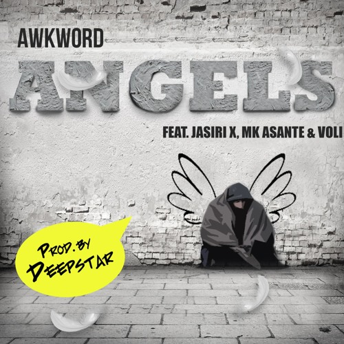 Angels ft. Jasiri X, MK Asante & Voli - Angels [prod. By Deepstar The Abyss Dwella (Australia)]