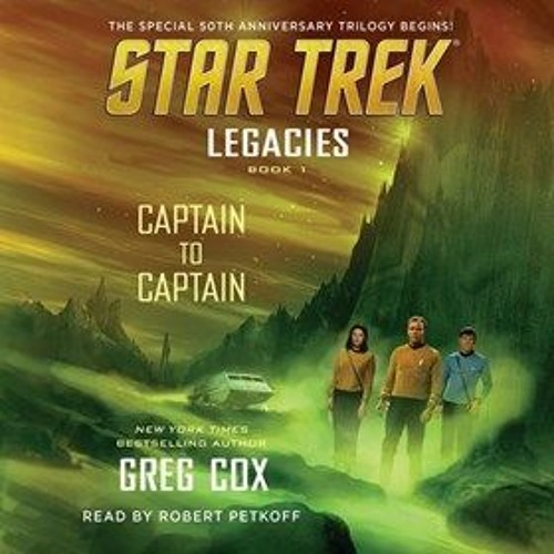 CAPTAIN TO CAPTAIN by Greg Cox, read by Robert Petkoff