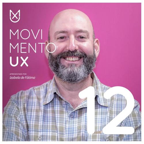 UX na Huge com Sergio Salvador - Episódio 12