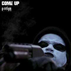 Come Up (Prod. Pro Logic X Murda Beatz)