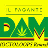Il Pagante - Dam (OCTOLOOPS Remix)