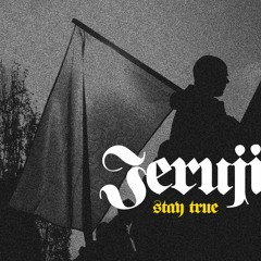 "Jeruji - ""Stay True"""