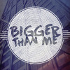 (Album) Bigger Than Me  - Our Freedom Here