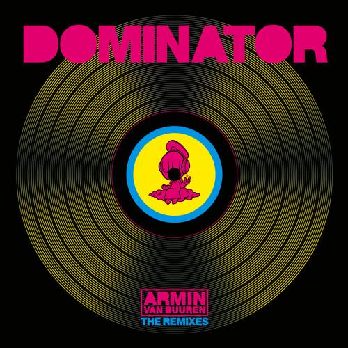 Armin van Buuren vs Human Resource - Dominator (Remixes) [OUT NOW]