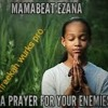 Mamabeat Esana - Say A Prayer For Di Enemy