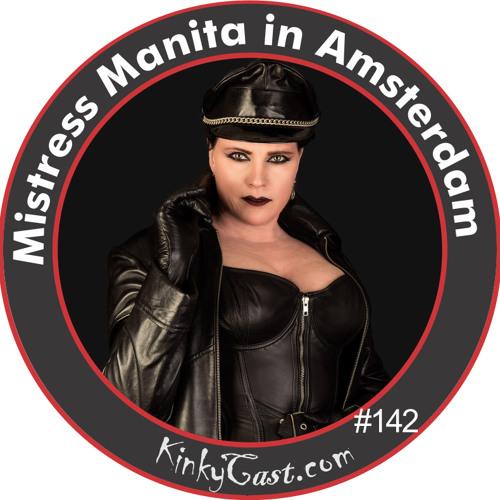 #142 - October 21, 2016 - Mistress Manita in Amsterdam